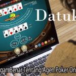 Mengerti Dengan Benar Tentang Agen Poker Online Cicipoker